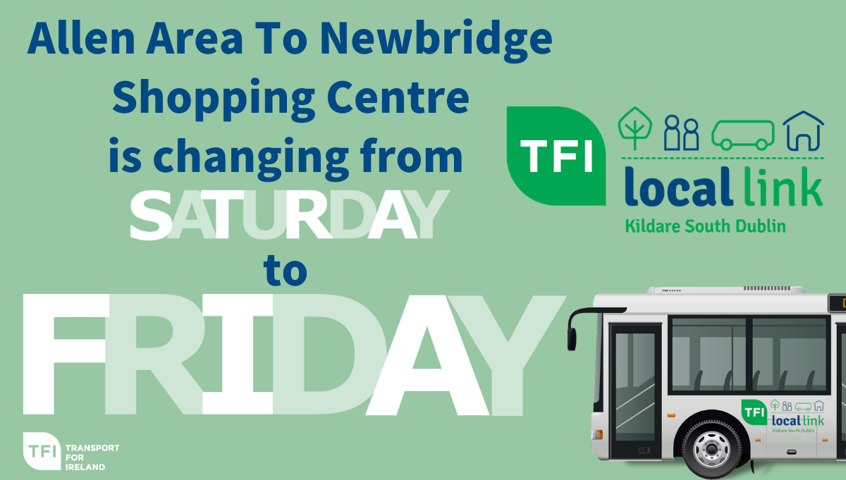 Allen to newbridge route changed TFI LOCAL LINK KILDARE